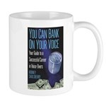 You Can Bank On Your Voice Mugs