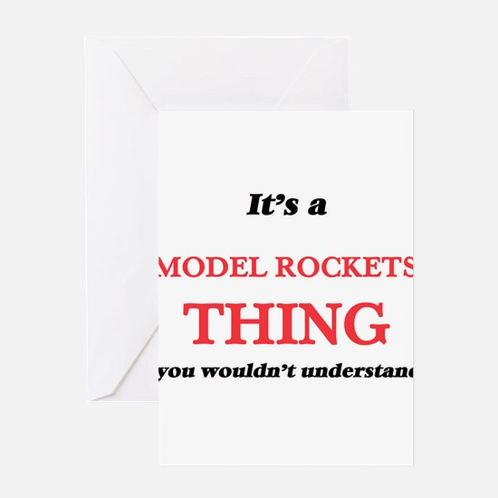 It's a Model Rockets thing, you Greeting Cards