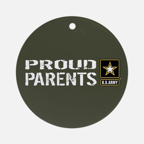 U.S. Army: Proud Parents (Military Round Ornament