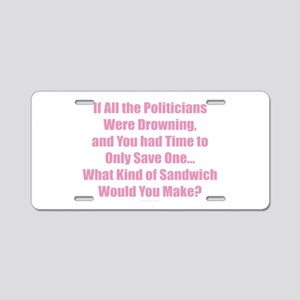 Politicians Sandwich Aluminum License Plate
