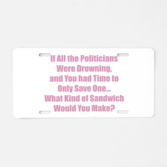 Politicians Sandwich Aluminum License Plate