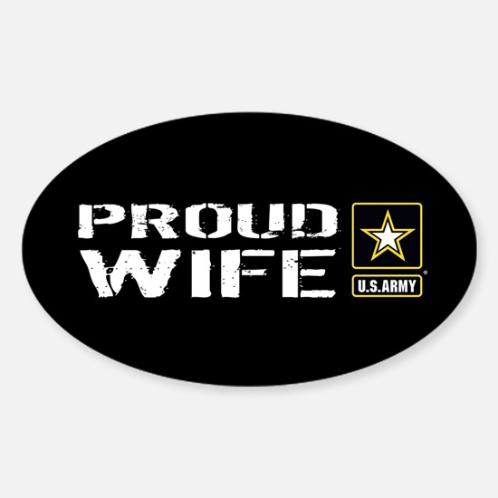 U.S. Army: Proud Wife (Black) Sticker (Oval)