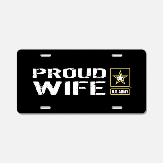 U.S. Army: Proud Wife (Blac Aluminum License Plate