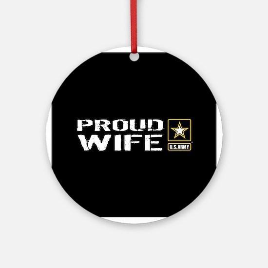 U.S. Army: Proud Wife (Black) Round Ornament