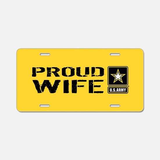 U.S. Army: Proud Wife (Gold Aluminum License Plate