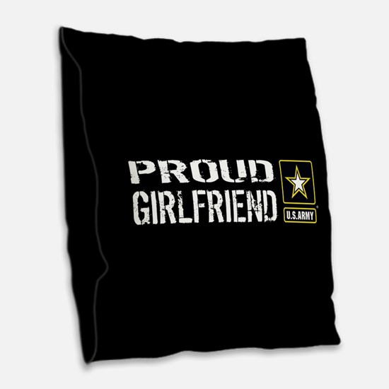 U.S. Army: Proud Girlfriend (B Burlap Throw Pillow