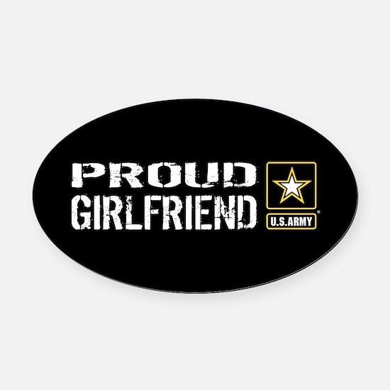 U.S. Army: Proud Girlfriend (Black Oval Car Magnet