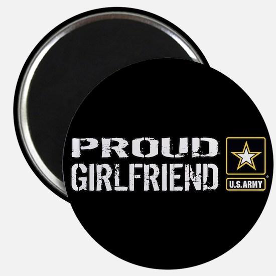 U.S. Army: Proud Girlfriend (Black) Magnet