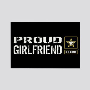 U.S. Army: Proud Girlfriend (Blac Rectangle Magnet
