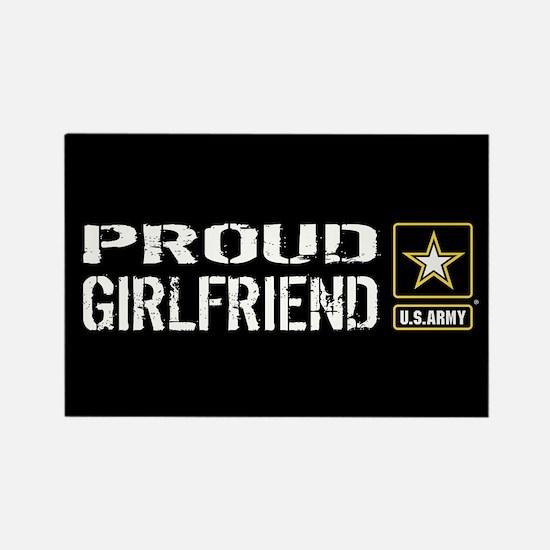 U.S. Army: Proud Girlfriend (Blac Rectangle Magnet