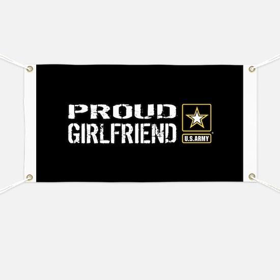 U.S. Army: Proud Girlfriend (Black) Banner