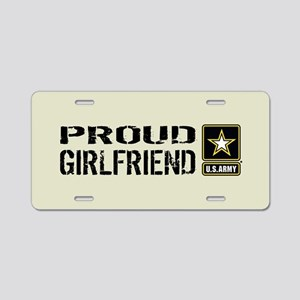 U.S. Army: Proud Girlfriend Aluminum License Plate