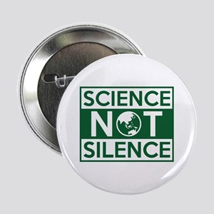 "Science Not Silence 2.25"" Button"