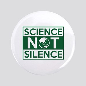 "Science Not Silence 3.5"" Button"