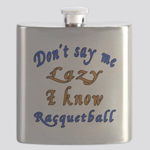 Don't Say Me Lazy I Know Racquetball Flask