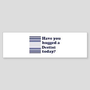 Hugged Destini Bumper Sticker
