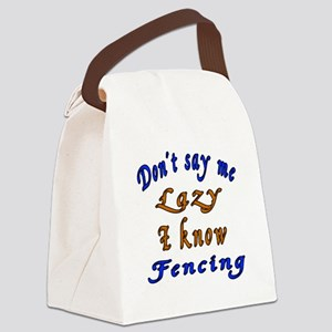 Don't Say Me Lazy I Know Fencing Canvas Lunch Bag