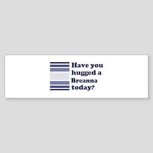 Hugged Breanna Bumper Sticker