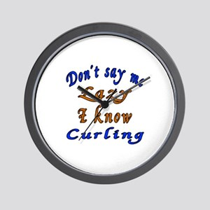 Don't Say Me Lazy I Know Curling Wall Clock