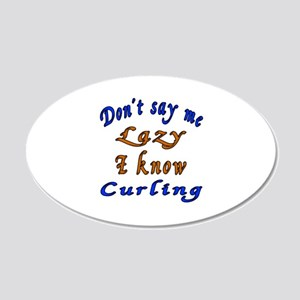 Don't Say Me Lazy I Know Cur 20x12 Oval Wall Decal