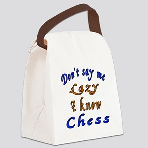 Don't Say Me Lazy I Know Chess Canvas Lunch Bag