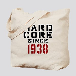 Hard Core Since 1938 Tote Bag