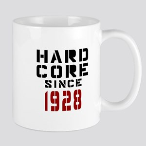 Hard Core Since 1928 Mug