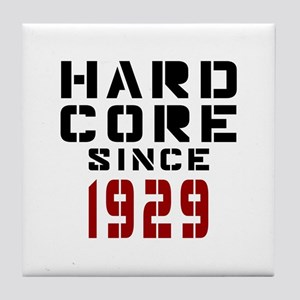 Hard Core Since 1929 Tile Coaster