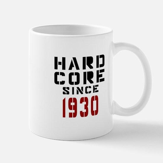 Hard Core Since 1930 Mug