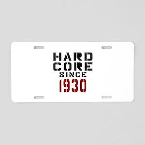 Hard Core Since 1930 Aluminum License Plate