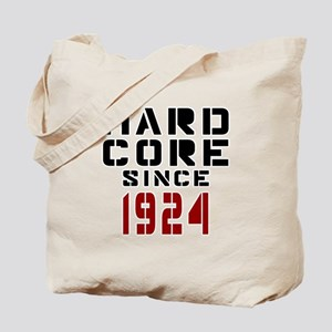 Hard Core Since 1924 Tote Bag