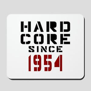 Hard Core Since 1954 Mousepad
