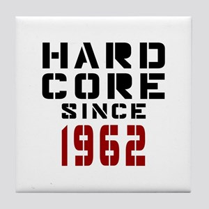 Hard Core Since 1962 Tile Coaster