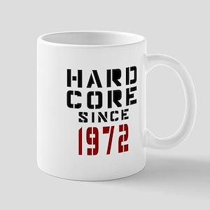 Hard Core Since 1972 Mug