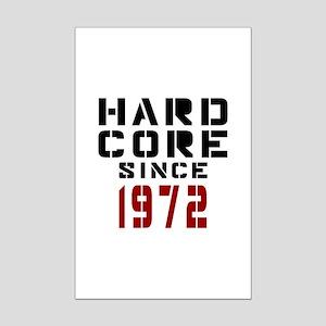 Hard Core Since 1972 Mini Poster Print