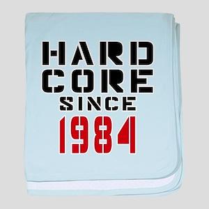 Hard Core Since 1984 baby blanket