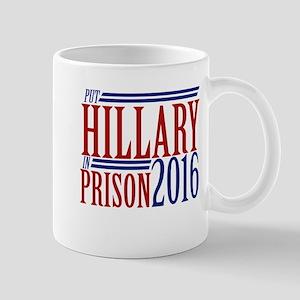 Put hillary in prison 2016 Mugs