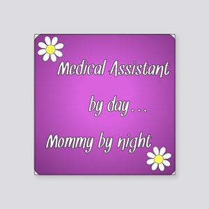 Medical Assistant by day Mommy by night Sticker