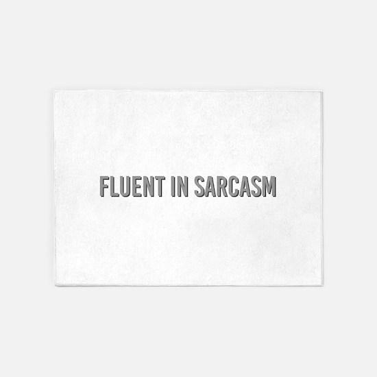 Fluent in Sarcasm 5'x7'Area Rug