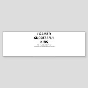 I raised Successful Kids Bumper Sticker