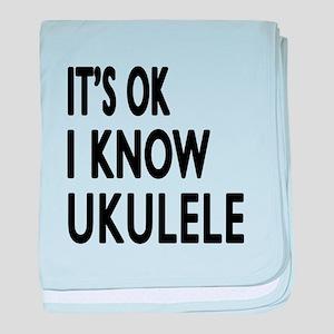 It Is Ok I Know Ukulele baby blanket