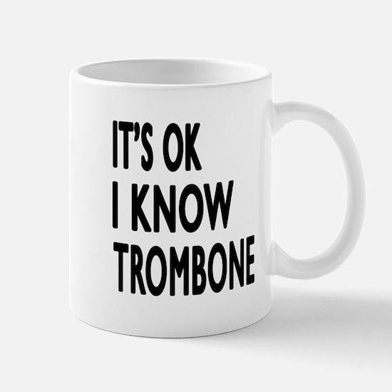 It Is Ok I Know Trombone Mug