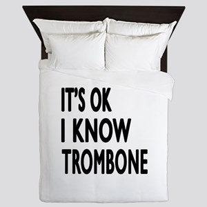 It Is Ok I Know Trombone Queen Duvet
