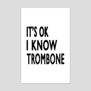 It Is Ok I Know Trombone Mini Poster Print