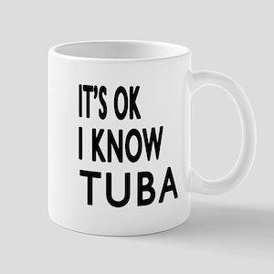 It Is Ok I Know Tuba Mug