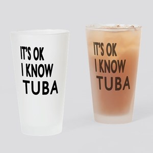 It Is Ok I Know Tuba Drinking Glass