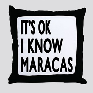 It Is Ok I Know Maracas Throw Pillow
