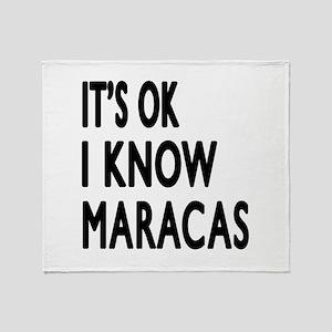 It Is Ok I Know Maracas Throw Blanket