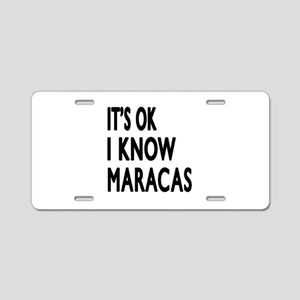 It Is Ok I Know Maracas Aluminum License Plate