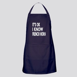 It Is Ok I Know French Horn Apron (dark)
